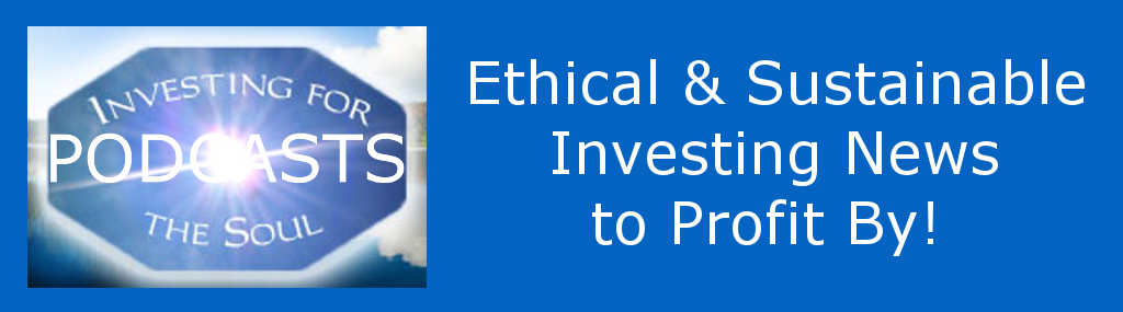 Podcasts: Ethical & Sustainable News to Profit By!